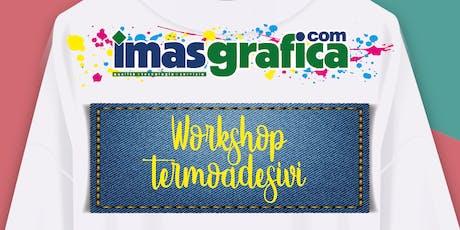 Workshop Termoadesivi - IMAS Modena biglietti