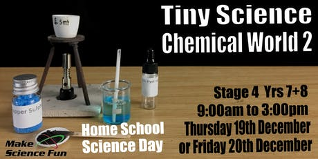Make Science Fun - Homeschool TINY Science Day - Chemical World 2 tickets