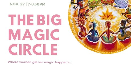 The Big Magic Women's Circle tickets