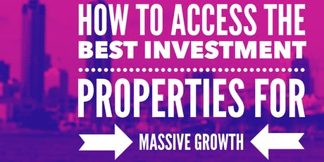 AccessThe Best Investment Properties For MASSIVE GROWTH! Retire in 10 years tickets