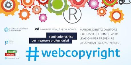 #webcopyright | MARCHI, DIRITTO D'AUTORE E UTILIZZO DEI DOMINI WEB: LE AZIONI PER PREVENIRE LA CONTRAFFAZIONE IN RETE biglietti