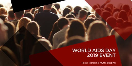 World AIDS Day Event: Facts, Fiction &  Myth-busting