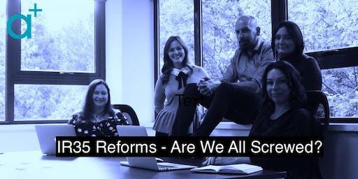 IR35 Reform - are we all screwed?