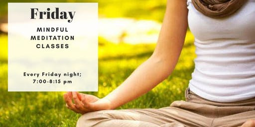 Guided Mindful Meditation (every Friday night)