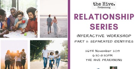 Relationship Workshop Series : Part II tickets