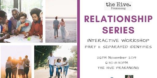 Relationship Workshop Series : Part II