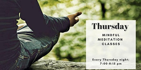 Guided Mindful Meditation (every Thursday night)  tickets