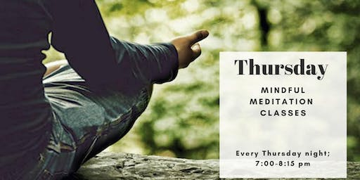 Guided Mindful Meditation (every Thursday night)