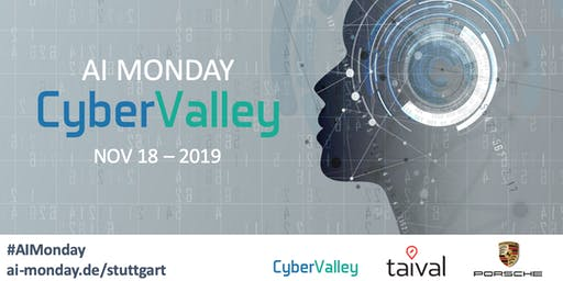 AI Monday Cyber Valley - Nov 18
