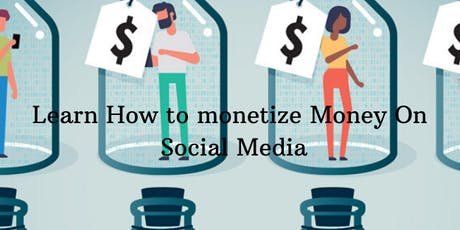 Learn How to monetize Money On Social Media tickets