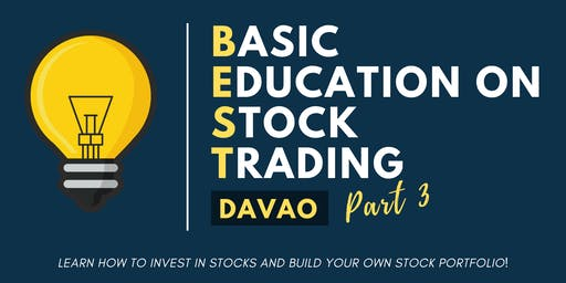 Basic Education on Stock Trading: Part 3 of 3 in Davao