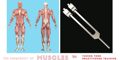 The Frequency of Muscles ™ Tuning Fork Therapy tickets