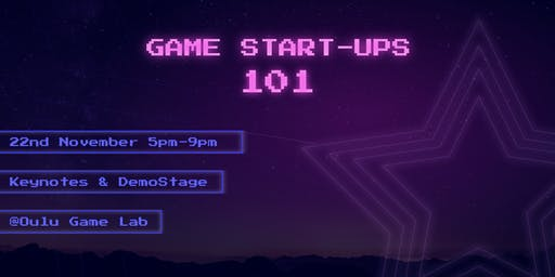 Game Start-ups: 101 + DemoStage