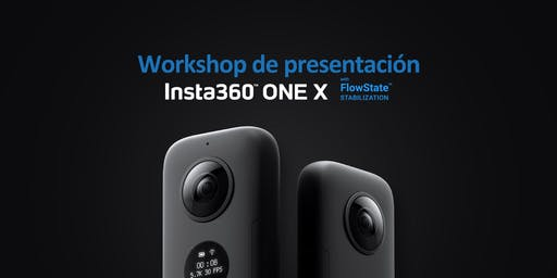 Workshop gratuito: Conoce la nueva Insta360 One X