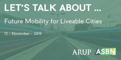Let's Talk About ... Future Mobility for Liveable Cities