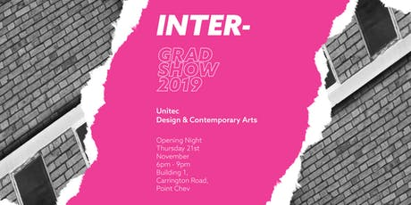 INTER-	  The 2019 Unitec Design & Contemporary Arts Graduation Show tickets