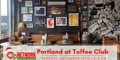 Network After Work Portland, OR at The Toffee Club