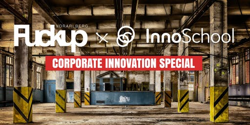 FuckUp Nights Vorarlberg x Inno School // Corporate Innovation Special!