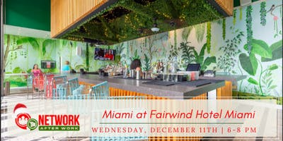 Network After Work Miami at Fairwind Hotel Miami
