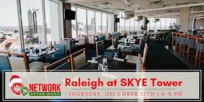 Network After Work Raleigh at SKYE Tower Restaurant & Bar