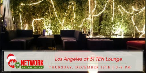 Network After Work Los Angeles at 31TEN Lounge