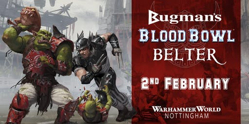 Bugman's Blood Bowl Belter!