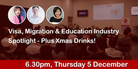 Visa, Migration & Education Industry Spotlight - Plus Xmas Drinks! tickets
