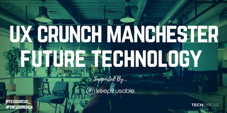 UX Crunch Manchester: Future Technology and Design tickets