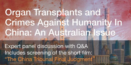 ORGAN TRANSPLANTS AND CRIMES AGAINST HUMANITY IN CHINA: AN AUSTRALIAN ISSUE