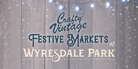 Crafty Vintage Festive Markets at Wyresdale Park tickets