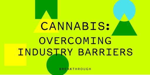 Cannabis: Overcoming Industry Barriers