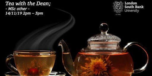 Tea with the Dean - MSc other