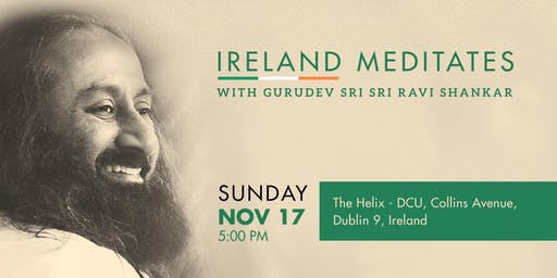 Ireland Meditates with Gurudev Sri Sri Ravi Shankar