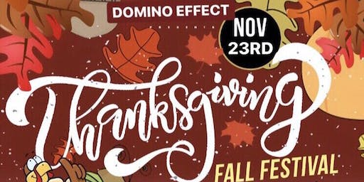 FREE!!! Domino Effect 2nd Annual Thanksgiving Fall Festival!! GIVEAWAYS!!!(Open to Public)