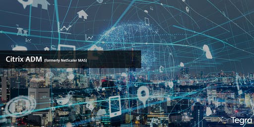 Birmingham, AL: Citrix ADM (Formerly NetScaler MAS) Technical Hands-On Workshop (11/19/2019)