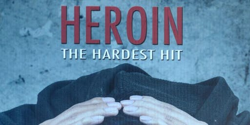 Heroin: The Hardest Hit Screening