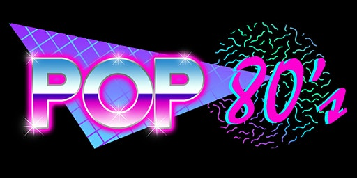 POP - a 1980'S MTV inspired musical dinner event.