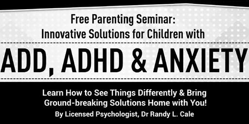 ADHD/ADD & Anxiety – Innovative Solutions for Parents