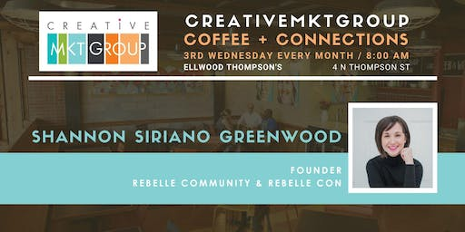 CreativeMktGroup November Coffee + Connections: Featuring Shannon Siriano Greenwood, Rebelle Con