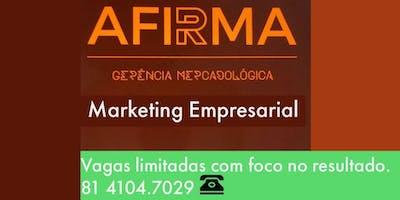 Workshop Marketing Empresarial. Aqui o cliente vai ate você!