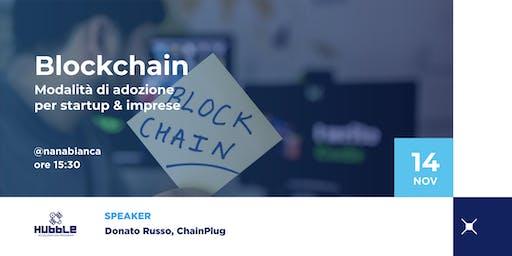 Blockchain: modalità di utilizzo per startup & imprese