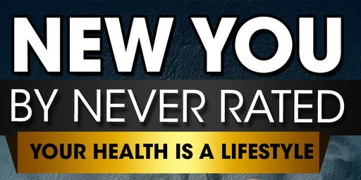 """""""New You"""" Your Health is a Lifestyle by Never Rated"""