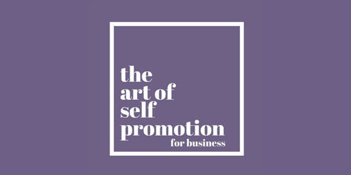 The Art of Self-Promotion for Business