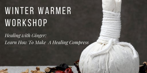 Winter Warmer Workshop: Healing With Ginger