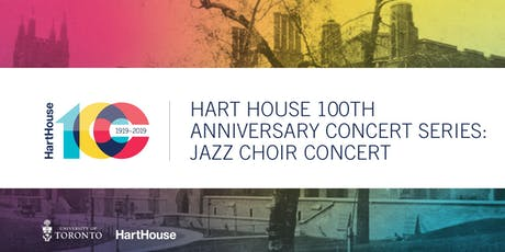 Hart House 100th Anniversary Concert Series: Jazz Choir tickets