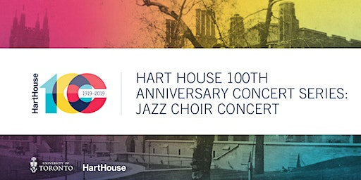 Hart House 100th Anniversary Concert Series: Jazz Choir