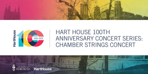 Hart House 100th Anniversary Concert Series: Chamber Strings