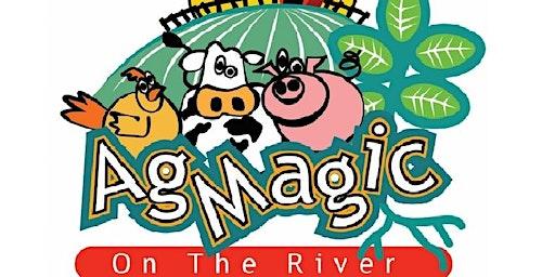 AgMagic on the River - Spring 2020 - Friday, May 8, 2020