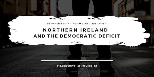 Northern Ireland & the democratic deficit (Radical Book Fair)