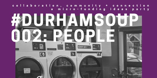 #DurhamSoup 002: People - a micro-funding ideas party